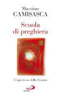 Scuola di preghiera - Massimo Camisasca