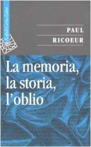 Copertina di 'La memoria, la storia, l'oblio'