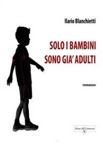 Copertina di 'Solo i bambini sono già adulti'