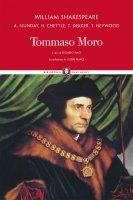Tommaso Moro - William Shakespeare, Anthony Munday, Henry Chettle, Thomas Dekker, Thomas Heywood