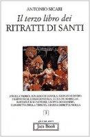Il terzo libro dei ritratti di santi - Sicari Antonio
