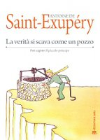 La verit� si scava come un pozzo - Antoine de Saint-Exup�ry