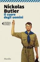 Il cuore degli uomini - Butler Nickolas
