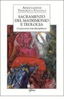 Sacramento del matrimonio e teologia - Associazione Teologica Italiana