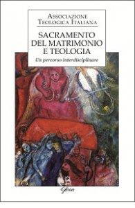 Copertina di 'Sacramento del matrimonio e teologia'