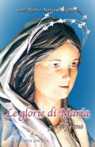 Copertina di 'Le glorie di Maria. Volume 1'