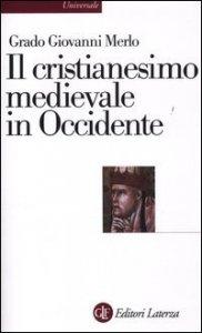 Copertina di 'Il cristianesimo medievale in Occidente'
