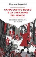 Cappuccetto Rosso e la creazione del mondo - Simone Paganini