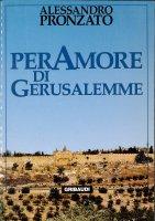 Per amore di Gerusalemme. Profilo di Maria Baxin - Pronzato Alessandro
