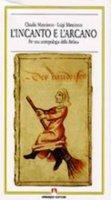 L' incanto e l'arcano - Manciocco Claudia, Manciocco Luigi