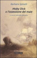 Moby Dick e l'ossessione del male - Spinelli Barbara