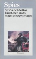 Storia del dottor Faust, ben noto mago e negromante - Spies Johann