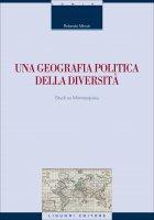 Una geografia politica della diversità - Rolando Minuti