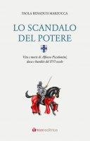 Lo scandalo del potere - Paola Benadusi Marzocca