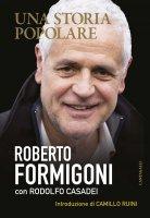 Una storia popolare - Roberto Formigoni, Rodolfo Casadei