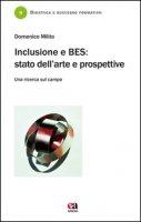 Inclusione e BES. Stato dell'arte e prospettive. Una ricerca sul campo - Milito Domenico