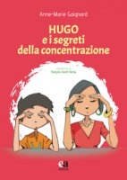 Hugo e i segreti della concentrazione - Gaignard Anne-Marie