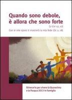 Quando sono debole, è allora che sono forte - Caritas Italiana