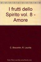 I frutti dello Spirito [vol_8] / Amore