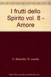 Copertina di 'I frutti dello Spirito [vol_8] / Amore'