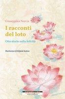 I racconti del loto. Otto storie sulla felicità - Norcia Giuseppina