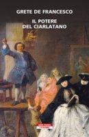 Il potere del ciarlatano - Francesco Grete de