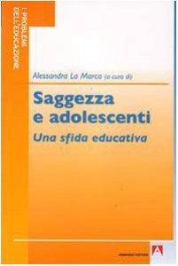 Copertina di 'Saggezza e adolescenti. Una sfida educativa'