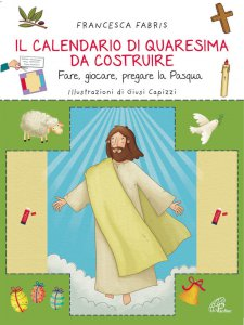 Copertina di 'Il calendario di Quaresima da costruire'