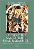 San Sealtiele, San Geudiele e San Barachiele - Carmine Alvino