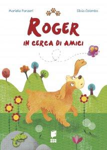 Copertina di 'Roger in cerca di amici'