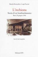 L' inchiesta. Storia di un bombardamento. Buti, 22 giugno 1944 - Bernardini Daniela, Puccini Luigi