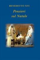 Pensieri sul Natale - Benedetto XVI (Joseph Ratzinger)