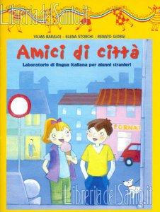 Copertina di 'Amici di città. Laboratorio di lingua italiana per alunni stranieri. Volume 3'