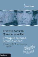Il Vangelo secondo Leonard Cohen - Salvarini Brunetto, Semellini Odoardo