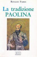 La tradizione paolina - Fabris Rinaldo