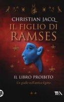Il libro proibito. Il figlio di Ramses - Jacq Christian