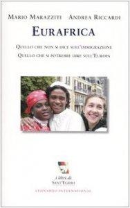 Copertina di 'Eurafrica. Quello che non si dice sull'immigrazione. Quello che si potrebbe dire sull'Europa'
