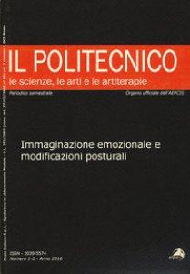 Copertina di 'Il Politecnico. Le scienze, le arti e le artiterapie (2016). Vol. 1-2'