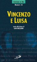 Vincenzo e Luisa. Invito alla lettura - Mezzadri Luigi