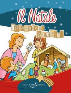 Copertina di 'Il Natale spiegato ai bambini'