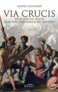 Copertina di 'Via Crucis vista con gli occhi di alcuni personaggi del Vangelo'