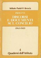 Discorsi e documenti sul Concilio (1963-1965) - VI Paolo
