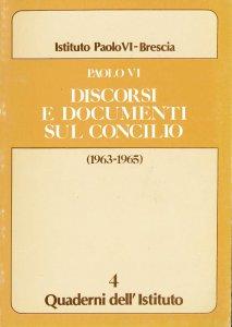 Copertina di 'Discorsi e documenti sul Concilio (1963-1965)'