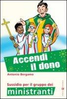 Accendi il dono - Bergamo Antonio