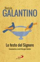 Le feste del Signore - Nunzio Galantino