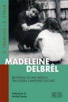 Madeleine Delbrêl - Gilles François, Bernard Pitaud