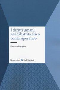 Copertina di 'I diritti umani nel dibattito etico contemporaneo'
