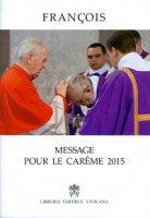 Message pour le Careme 2015 - Francesco (Jorge Mario Bergoglio)