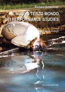 Copertina di 'Il nuovo terzo mondo dei performance studies'