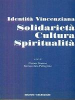 Solidarietà, cultura, spiritualità. Identità vincenziana
